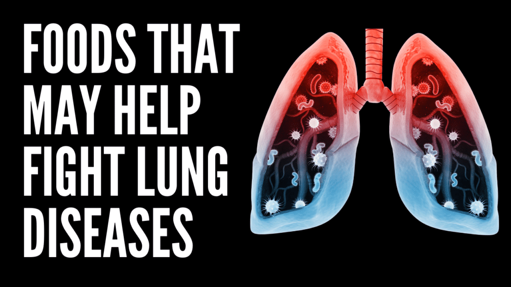 7 Foods That May Help Fight Lung Diseases