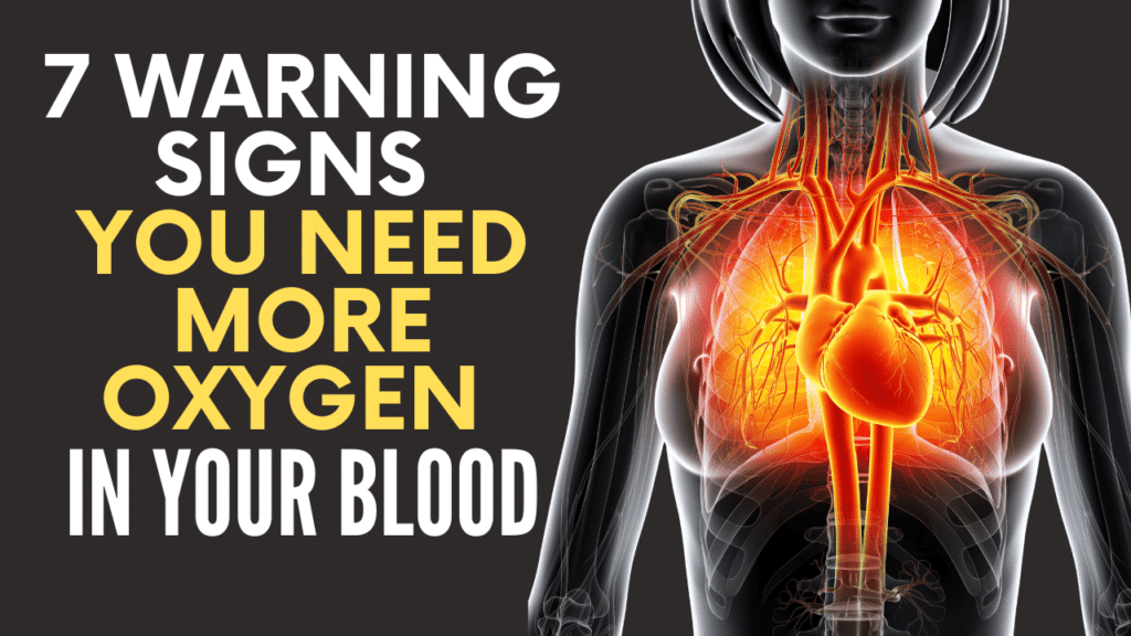 7 Warning Signs You Need More Oxygen in Your Blood